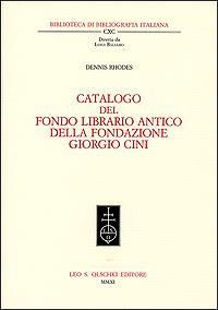 Catalogo del Fondo librario antico della Fondazione Giorgio Cini.: Rhodes, Dennis.