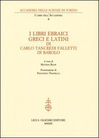 Libri (I) ebraici, greci e latini. di Carlo Tancredi Falletti di Barolo.: --