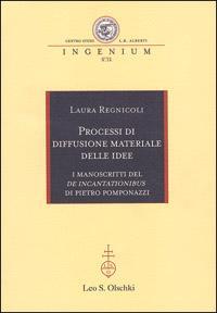 Processi di diffusione materiale delle idee. I manoscritti del De incantationibus di Pietro ...