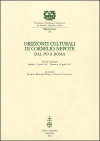 Orizzonti culturali di Cornelio Nepote. Dal Po a Roma. Atti del Convegno (Ostiglia, 2: --