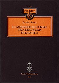 Il Canzoniere di Petrarca. Tra codicologia ed ecdotica.: Savoca, Giuseppe.
