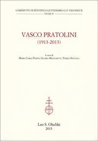Vasco Pratolini. (1913-2013). Atti del Convegno internaziona: --