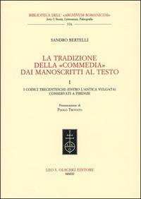 La tradizione della «Commedia» dai manoscritti al testo. I. I codici trecenteschi (...