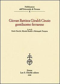 Giovan Battista Giraldi Cinzio gentiluomo ferrarese.: --