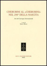 Cherubini al «Cherubini». Nel 250° della nascita. Atti del convegno internaziona: -...