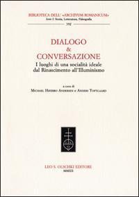 Dialogo & conversazione. I luoghi di una socialità ideale dal Rinascimento all'...