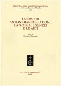 Marmi (I) di Anton Francesco Doni. La storia, i generi e le arti.: --