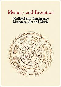 Memory and Invention. Medieval and Renaissance Literature, Art and Music. Acts of an International ...