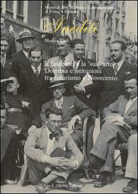 Il fascismo e la «sua» arte. Dottrina e istituzioni tra futurismo e Novecento.: Cioli, ...