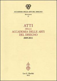 Atti della Accademia delle Arti del Disegno (2009-2011).: --