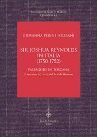 Sir Joshua Reynolds in Italia (1750-1752). Passaggio in Toscana. Il taccuino 201 a 10 del British ...