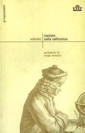 Trattato sulla tolleranza.: Voltaire.