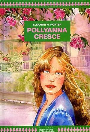 Pollyanna cresce.: Porter,Eleanor H.