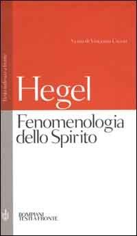 Fenomenologia dello spirito.: Hegel,Georg Wilhelm Friedrich.