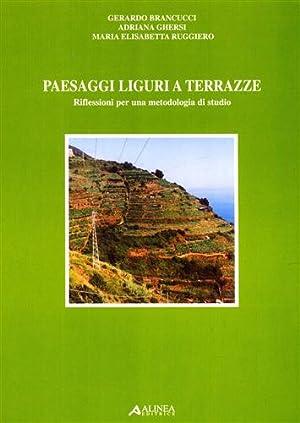 Paesaggi liguri a terrazze. Riflessioni per una metodologia di studio.: Brancucci,G. Ghersi,A. ...