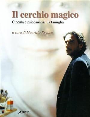 Il cerchio magico. Cinema e psicoanalisi: la: Regosa,Maurizio (a cura