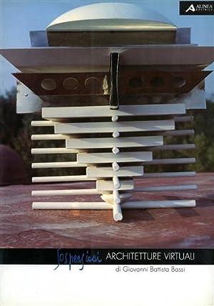 Accademia delle Arti. Sospensioni. Architetture virtuali.: Bassi,Giovanni Battista.