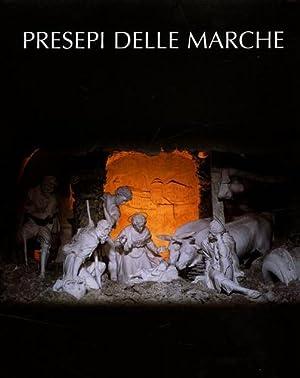 Presepi delle Marche.: Bojani,G.C. Zannini,L. Moroncini,G.ed altri.