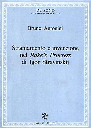 Straniamento e invenzione nel Rake's progress di Igor Stravinskij.: Antonini, Bruno.