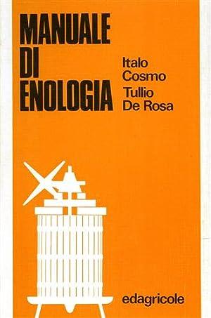 Manuale di enologia. Guida del buon cantiniere.: Cosmo,Italo. De Rosa,