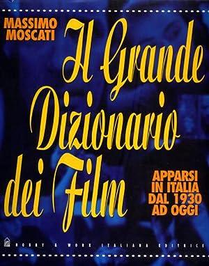 Il grande dizionario dei film apparsi in: Moscati,Massimo.