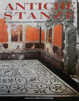 Antiche stanze. Un quartiere di Roma imperiale nella zona di Termini.: Catal della Mostra: