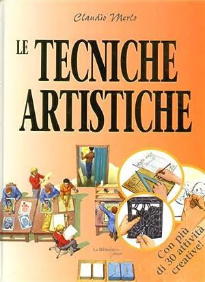 Le tecniche artistiche. Dal conoscere al fare.: Merlo,Claudio.