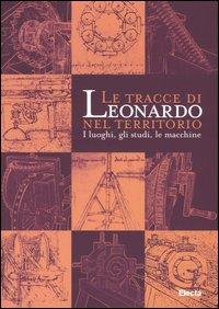 Le tracce di Leonardo da Vinci nel: Cerri,Luisella. Lenzi,Gianluca.