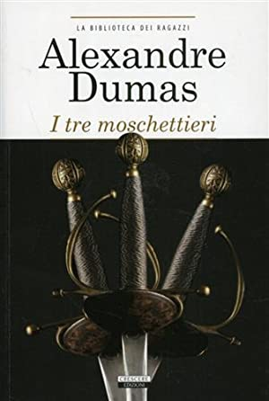 I tre moschettieri.: Dumas,Alexandre.