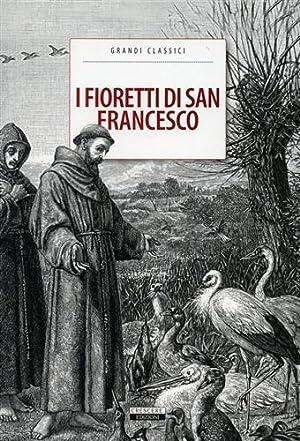 I fioretti di San Francesco.: --