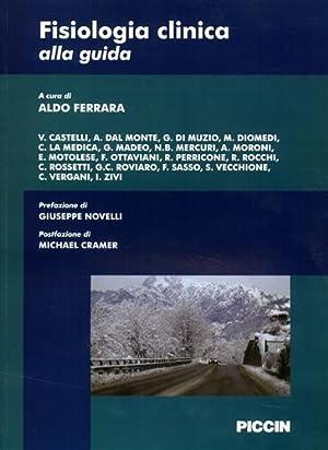 Fisiologia clinica alla guida.: Ferrara,Aldo (a cura di ).