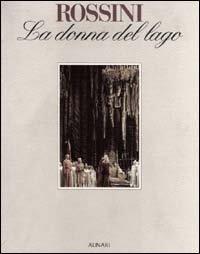 Rossini. La donna del lago. Saggi critici: Zedda,Alberto. Gosset,Philip. Casstelvecchi,Stefan.