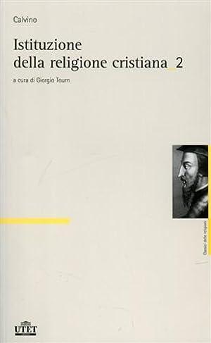 Istituzione della religione cristiana.: Calvino,Giovanni.