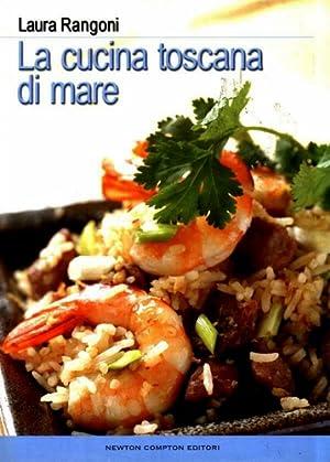 La cucina toscana di mare.: Rangoni,Laura.