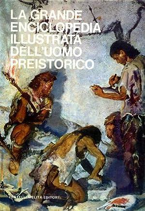 La grande enciclopedia illustrata dell'uomo preistorico.: Jelìnek,J.