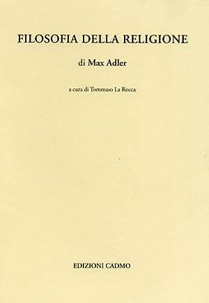 Filosofia della religione.: Adler,Max.