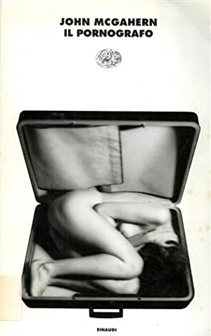 Il pornografo.: McGahern,John.