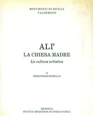 Alì. La Chiesa Madre. La cultura artistica.: Di Bella,Sebastiano.