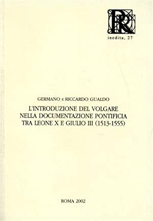L'introduzione del volgare nella documentazione pontificia tra Leone X e Giulio III (1513-1555...