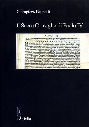 Il Sacro Consiglio di Paolo IV.: Brunelli,Giampiero.