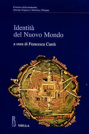 Identità del Nuovo Mondo.: Cantù,Francesca (a cura di).