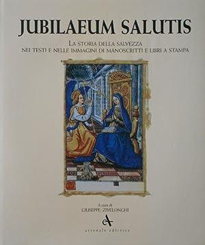 Jubilaeum salutis. La storia della Salvezza nei testi e nelle immagini di manoscritti e libri a ...