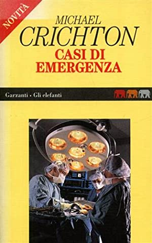 Casi di emergenza.: Crichton,Michael.