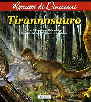 Tirannosauro.: Dalla Vecchia,Fabio Marco.