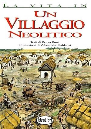 Un villaggio neolitico.: Rossi,Renzo.