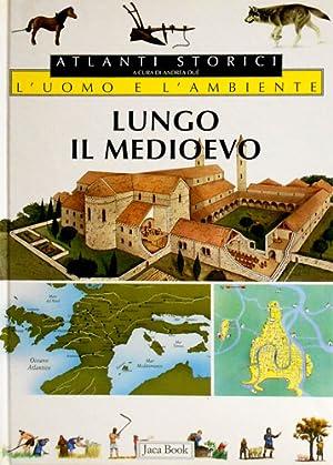 L' uomo e l'ambiente. Lungo il Medioevo.: Duè,A. Guidotti,S. Perulli,P.