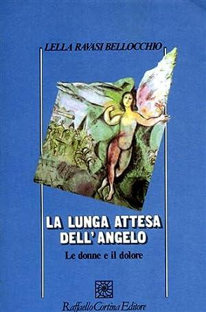 La lunga attesa dell'Angelo. Le donne e il dolore.: Ravasi Dell'Occhio,Lella.