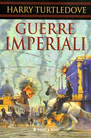 Guerre imperiali.: Turtledove,Harry.