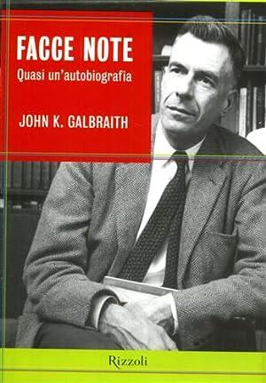 Facce note. Quasi un'autobiografia.: Galbraith,John K.