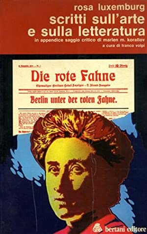 Scritti sull'arte e sulla letteratura.: Luxemburg,Rosa.